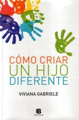 como-criar-un-hijo-diferente-viviana-gabriele-13593-MLU3018088806_082012-O